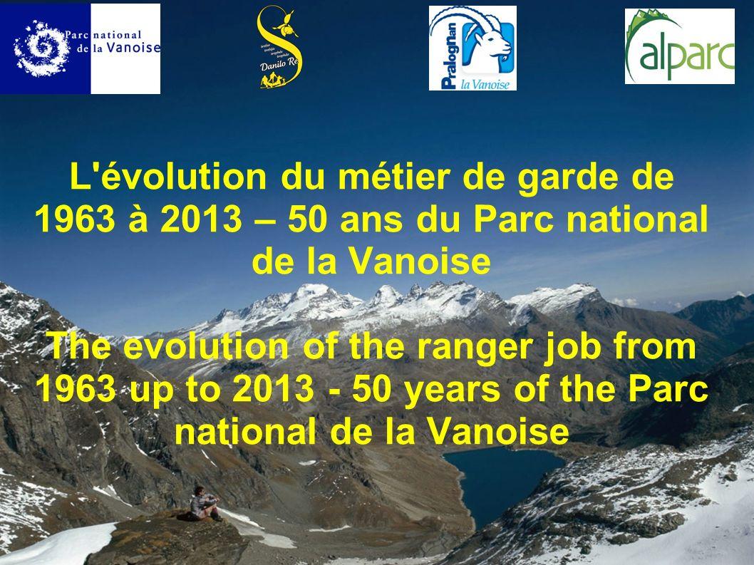 3 Une histoire ancienne 1963 : création du Parc national de la Vanoise 1964 : première vague de recrutement des gardes-moniteurs, prioritairement locaux et de l ensemble des communes du parc