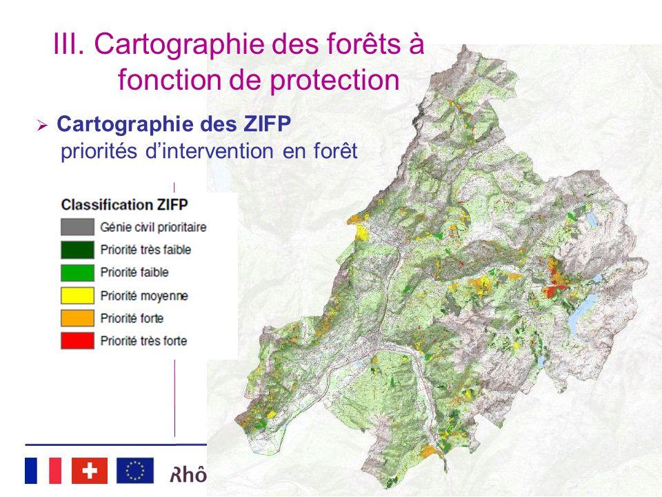 COPIL final 07 juin 2012 I.Contexte II.Chantiers III.Cartographie IV.Juridique III.Cartographie des forêts à fonction de protection Cartographie des Z