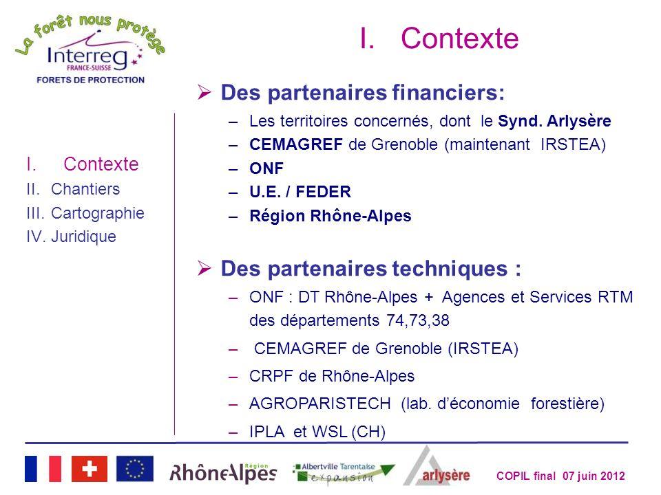 COPIL final 07 juin 2012 Des partenaires financiers: –Les territoires concernés, dont le Synd. Arlysère –CEMAGREF de Grenoble (maintenant IRSTEA) –ONF