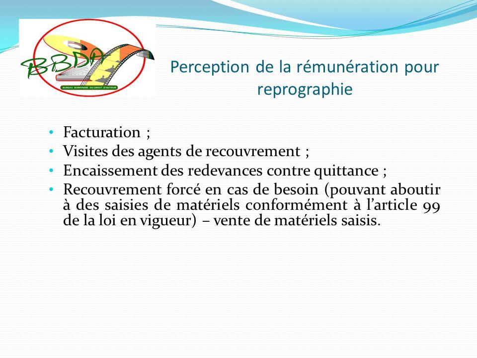 Perception de la rémunération pour reprographie Facturation ; Visites des agents de recouvrement ; Encaissement des redevances contre quittance ; Reco