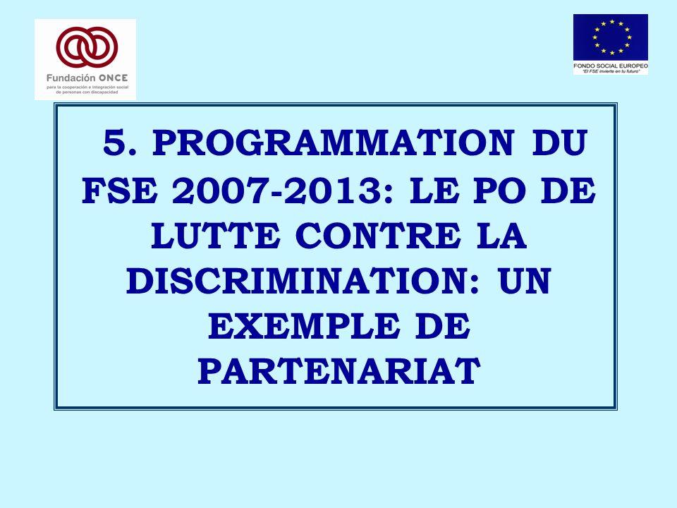5. PROGRAMMATION DU FSE 2007-2013: LE PO DE LUTTE CONTRE LA DISCRIMINATION: UN EXEMPLE DE PARTENARIAT
