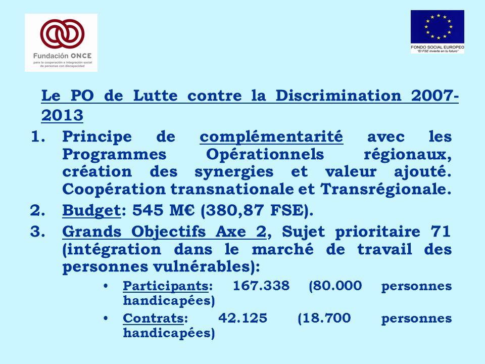Le PO de Lutte contre la Discrimination 2007- 2013 1.Principe de complémentarité avec les Programmes Opérationnels régionaux, création des synergies e