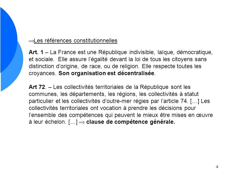 4 Les références constitutionnelles Art. 1 – La France est une République indivisible, laïque, démocratique, et sociale. Elle assure légalité devant l