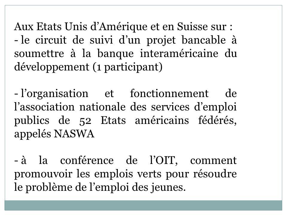 Aux Etats Unis dAmérique et en Suisse sur : - le circuit de suivi dun projet bancable à soumettre à la banque interaméricaine du développement (1 part