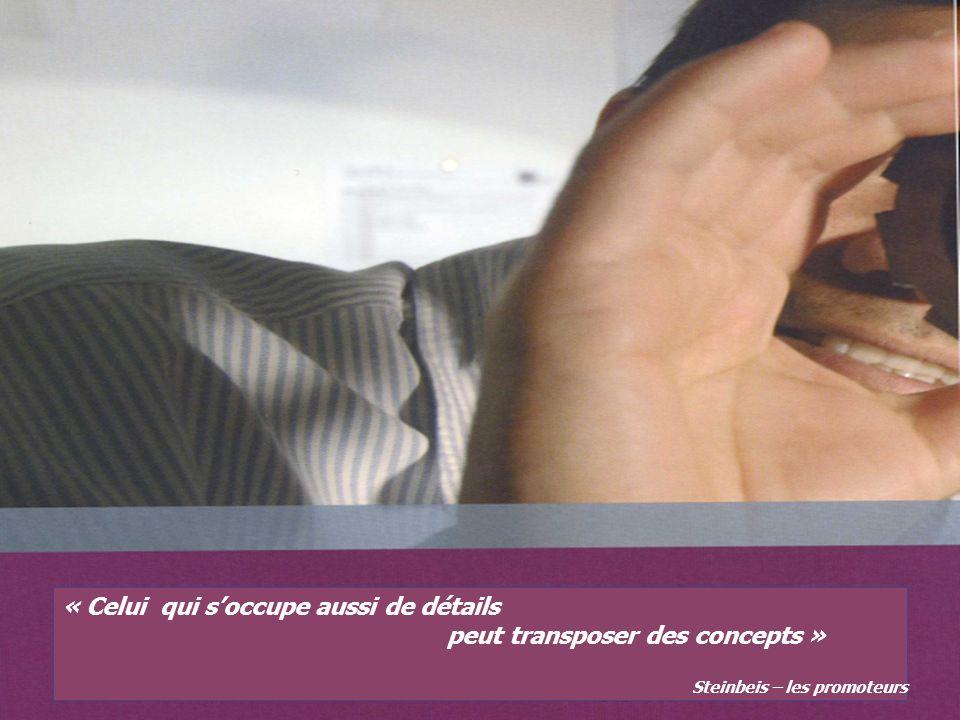 « Celui qui soccupe aussi de détails peut transposer des concepts » Steinbeis – les promoteurs