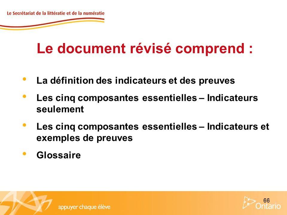 66 La définition des indicateurs et des preuves Les cinq composantes essentielles – Indicateurs seulement Les cinq composantes essentielles – Indicate