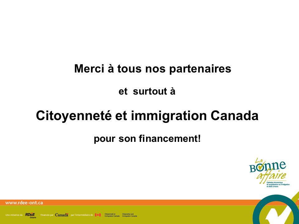 Merci à tous nos partenaires et surtout à Citoyenneté et immigration Canada pour son financement!
