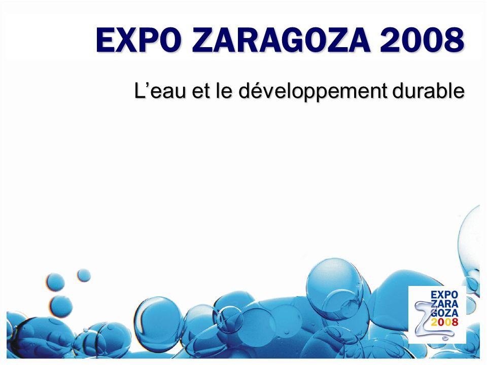EXPO ZARAGOZA 2008 Leau et le développement durable