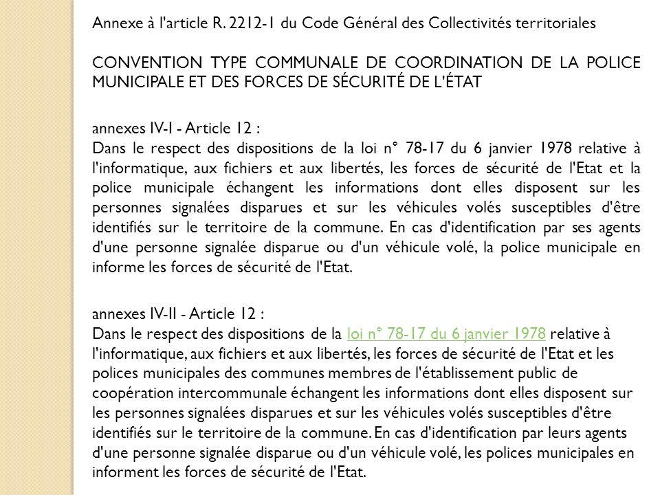 annexes IV-I - Article 12 : Dans le respect des dispositions de la loi n° 78-17 du 6 janvier 1978 relative à l'informatique, aux fichiers et aux liber