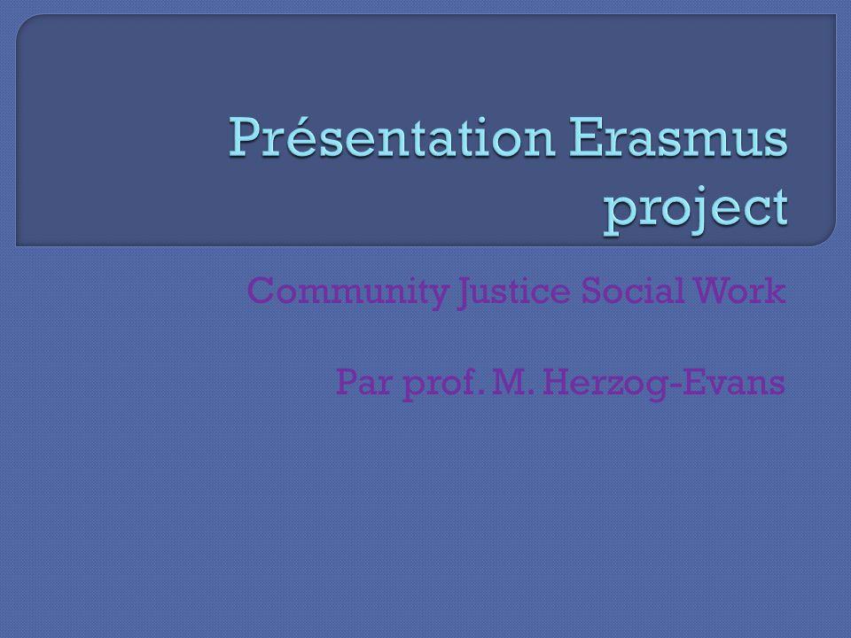 Il sappelle Community Justice Social Work Cela signifie en gros: travail social en milieu ouvert Il sagit toutefois en réalité de criminologie appliquée à la probation Il y a bien une dimension de travail social dans lun des modules.