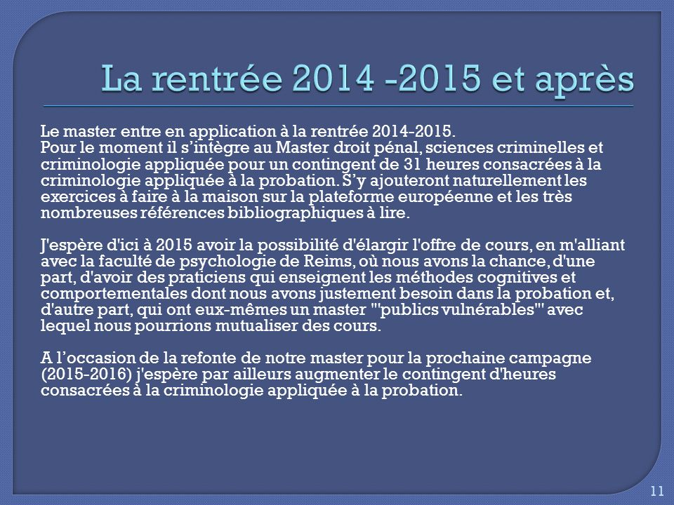 Le master entre en application à la rentrée 2014-2015.