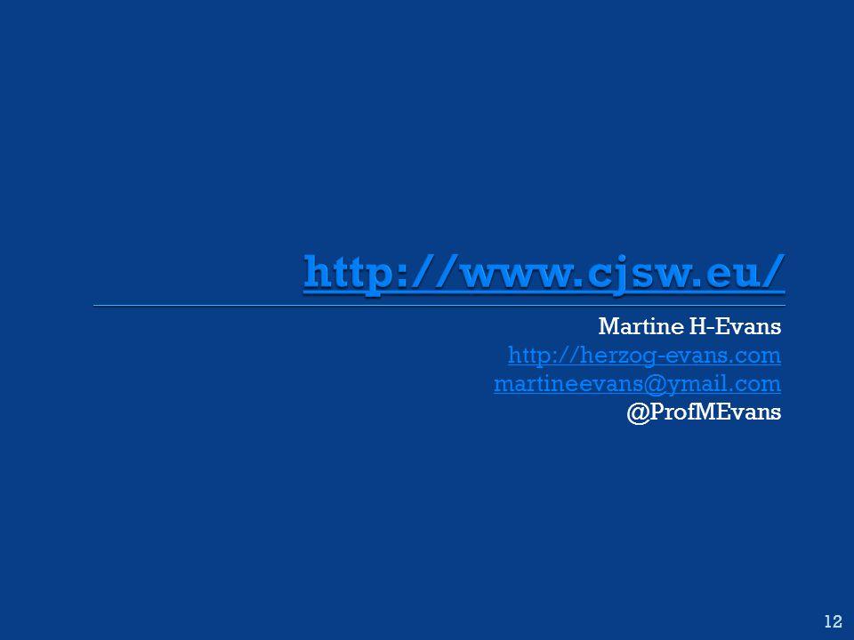 Martine H-Evans http://herzog-evans.com martineevans@ymail.com @ProfMEvans 12