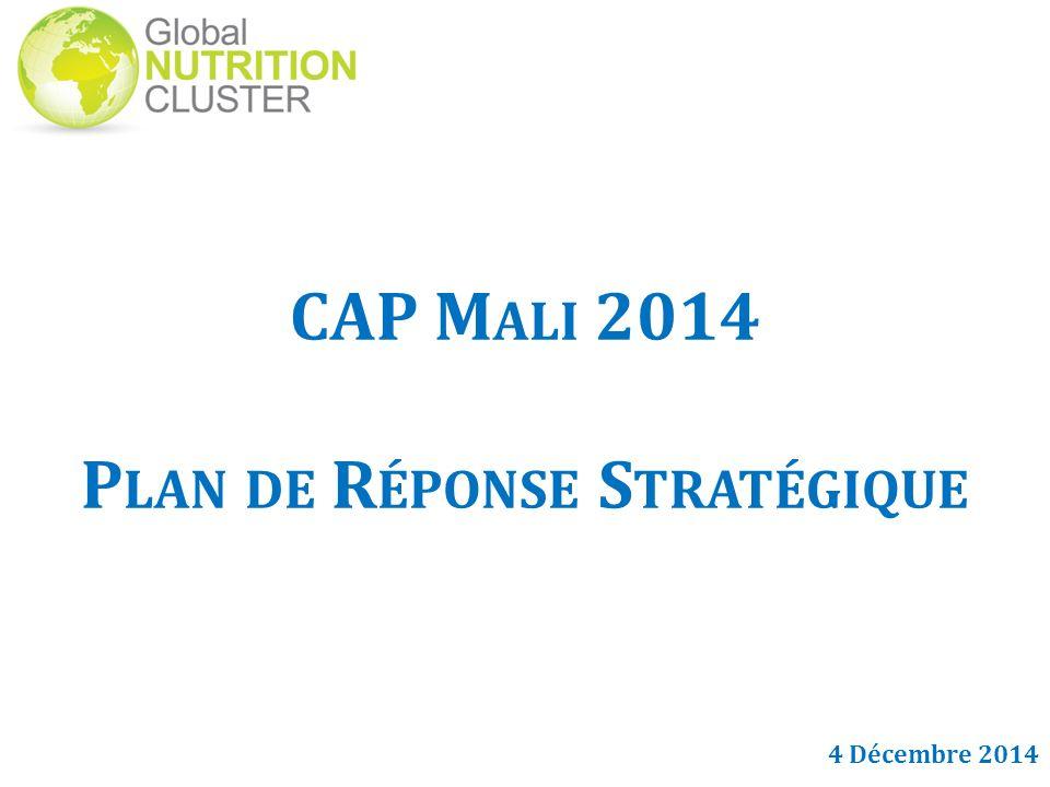 CAP M ALI 2014 P LAN DE R ÉPONSE S TRATÉGIQUE 4 Décembre 2014