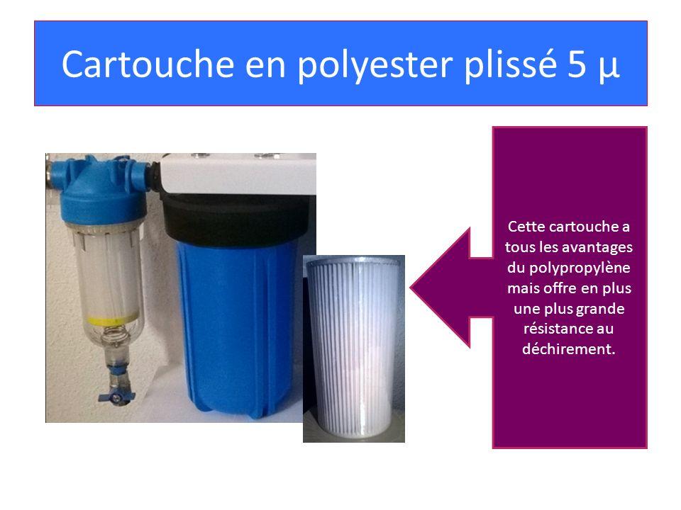Cartouche en polyester plissé 5 µ Cette cartouche a tous les avantages du polypropylène mais offre en plus une plus grande résistance au déchirement.