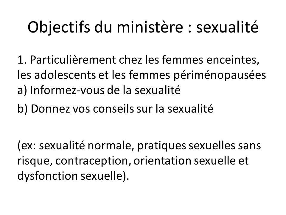 Objectifs du ministère : sexualité 1. Particulièrement chez les femmes enceintes, les adolescents et les femmes périménopausées a) Informez-vous de la