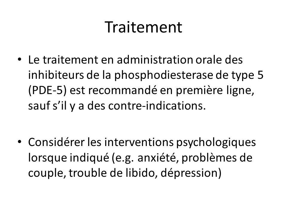 Le traitement en administration orale des inhibiteurs de la phosphodiesterase de type 5 (PDE-5) est recommandé en première ligne, sauf sil y a des con