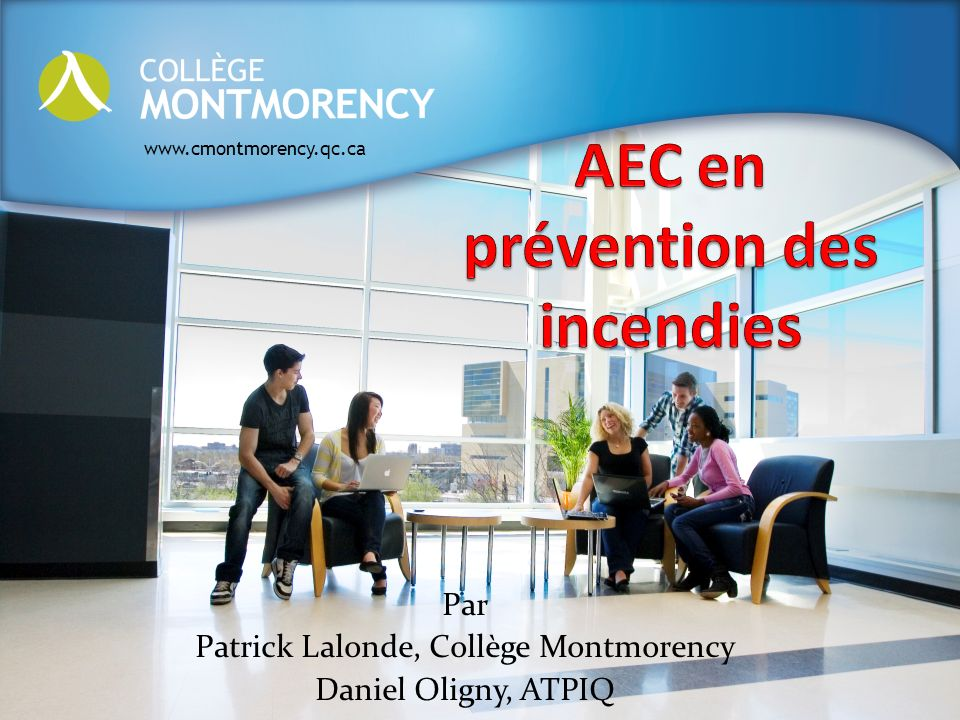 www.cmontmorency.qc.ca Par Patrick Lalonde, Collège Montmorency Daniel Oligny, ATPIQ