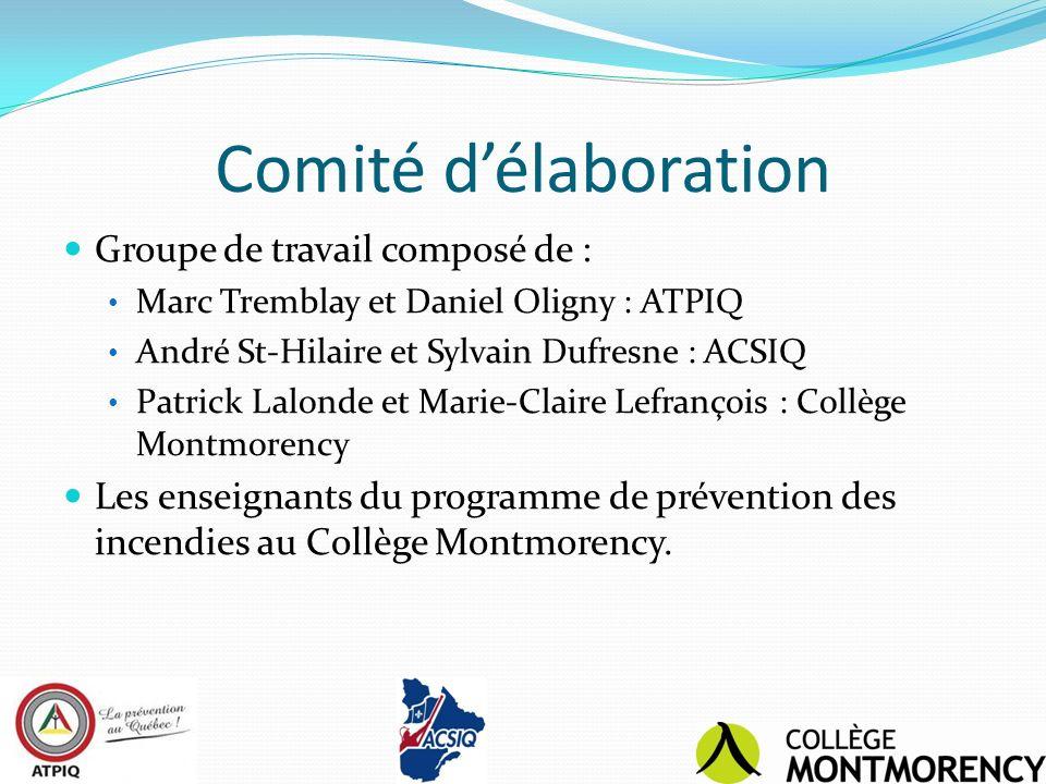 Comité délaboration Groupe de travail composé de : Marc Tremblay et Daniel Oligny : ATPIQ André St-Hilaire et Sylvain Dufresne : ACSIQ Patrick Lalonde