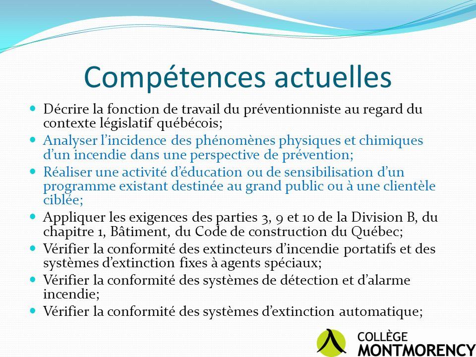 Compétences actuelles Décrire la fonction de travail du préventionniste au regard du contexte législatif québécois; Analyser lincidence des phénomènes
