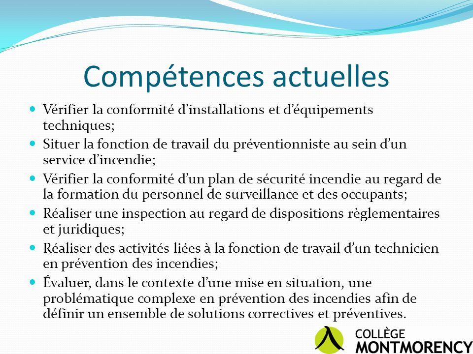 Compétences actuelles Vérifier la conformité dinstallations et déquipements techniques; Situer la fonction de travail du préventionniste au sein dun s