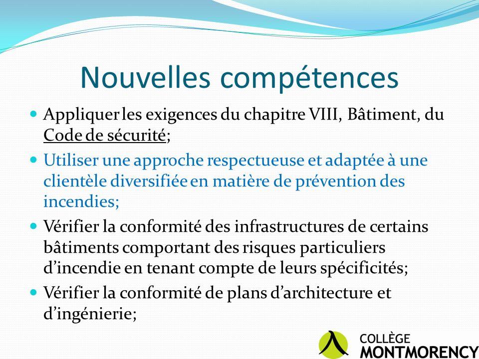 Nouvelles compétences Appliquer les exigences du chapitre VIII, Bâtiment, du Code de sécurité; Utiliser une approche respectueuse et adaptée à une cli
