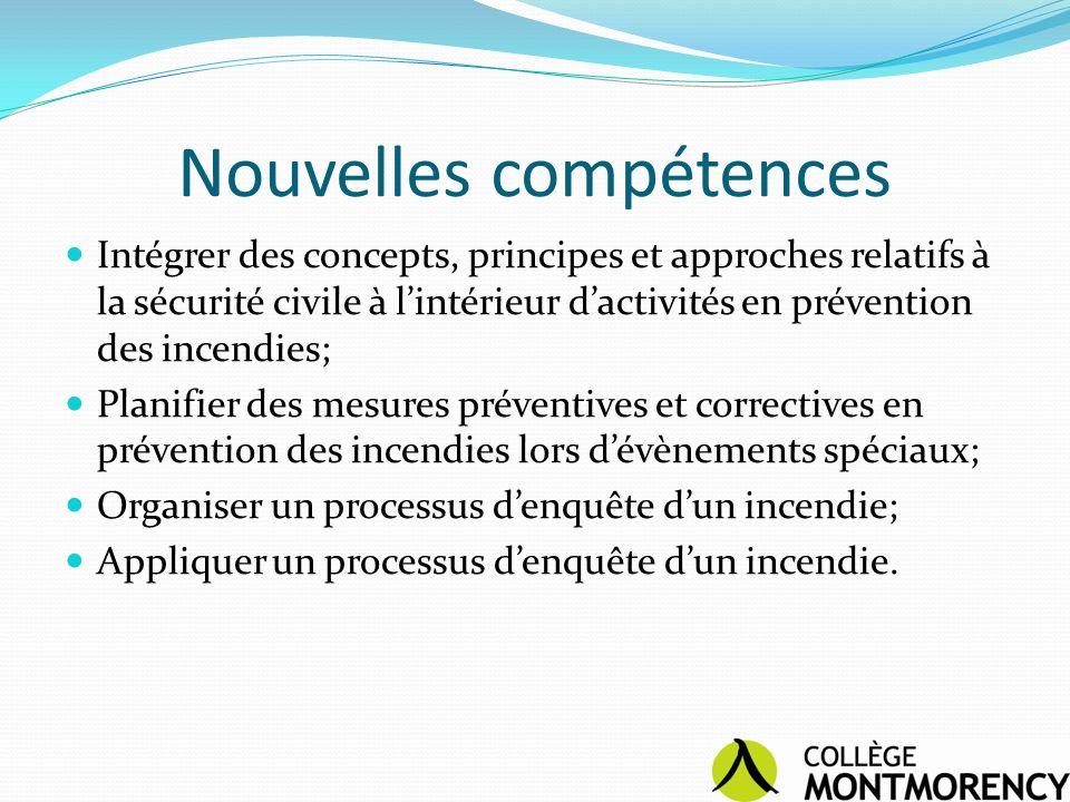 Nouvelles compétences Intégrer des concepts, principes et approches relatifs à la sécurité civile à lintérieur dactivités en prévention des incendies;