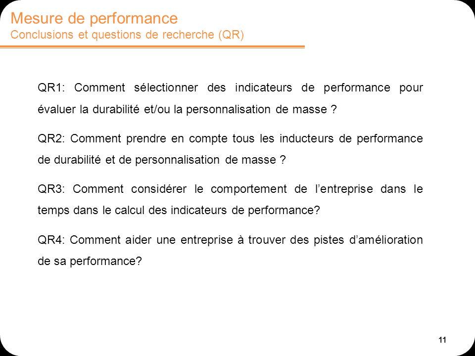 11 QR1: Comment sélectionner des indicateurs de performance pour évaluer la durabilité et/ou la personnalisation de masse ? QR2: Comment prendre en co