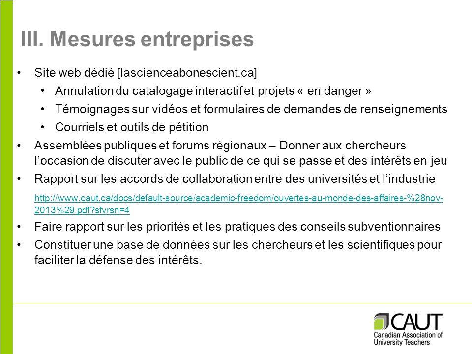 III. Mesures entreprises Site web dédié [lascienceabonescient.ca] Annulation du catalogage interactif et projets « en danger » Témoignages sur vidéos