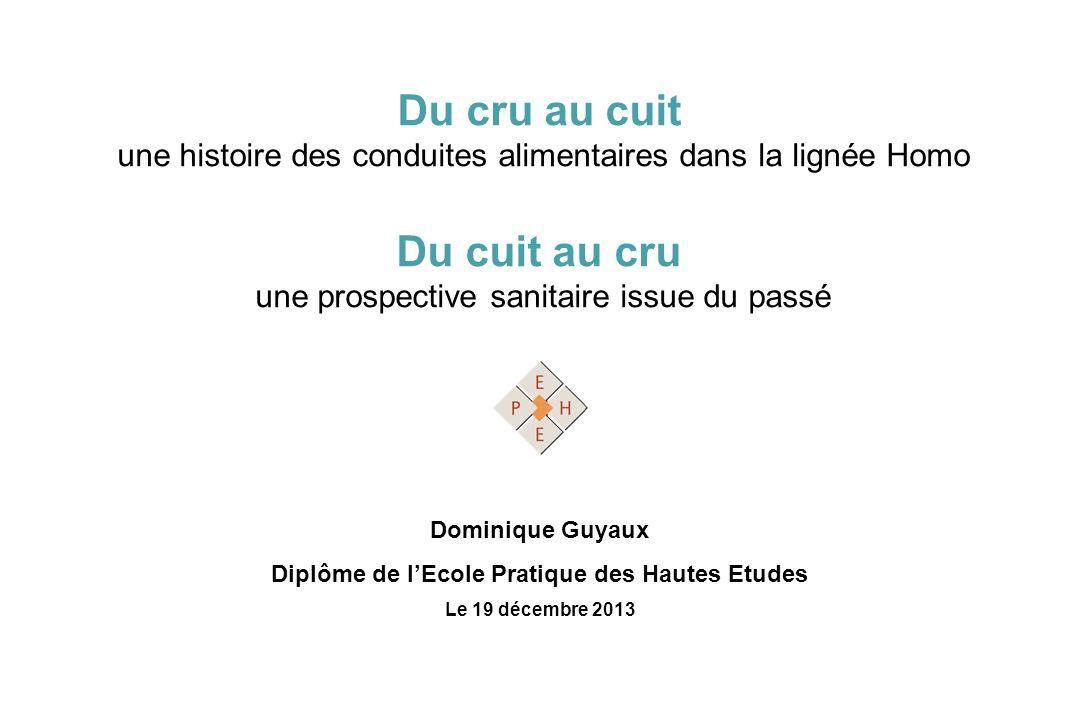 Du cru au cuit une histoire des conduites alimentaires dans la lignée Homo Du cuit au cru une prospective sanitaire issue du passé Dominique Guyaux Di