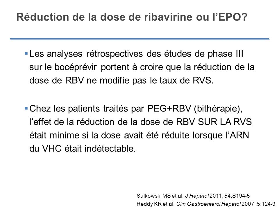 Réduction de la dose de ribavirine ou lEPO.