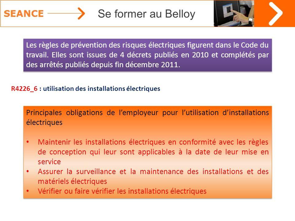 Principales obligations de lemployeur pour lutilisation dinstallations électriques Maintenir les installations électriques en conformité avec les règl