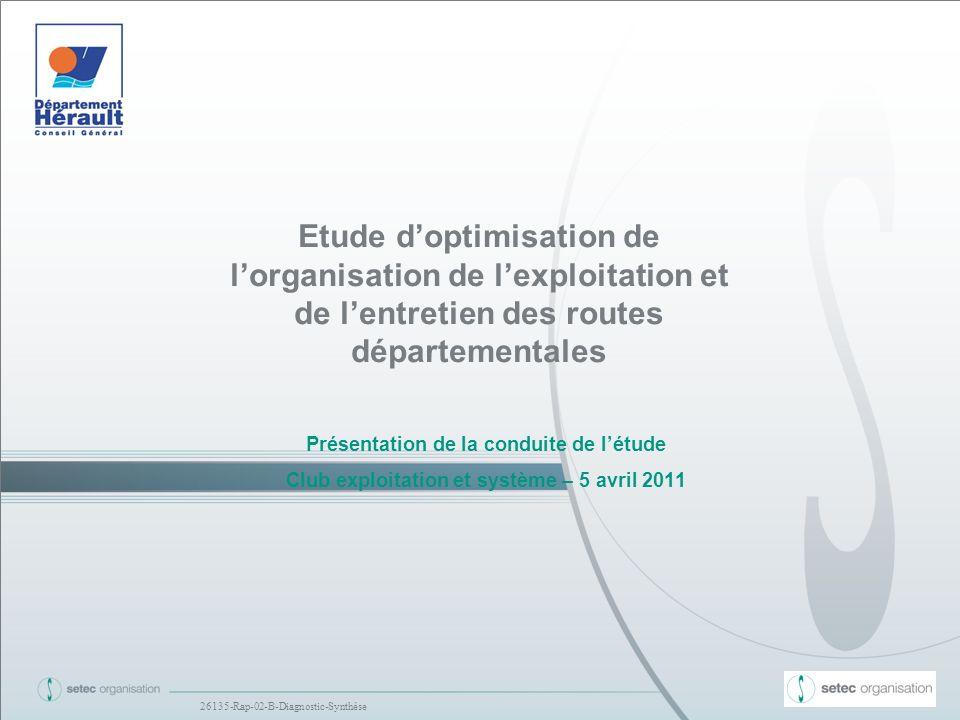 - 32 - Etude optimisation exploitation – CG34 – Club exploitation et système avril 2011 Les points abordés 1.