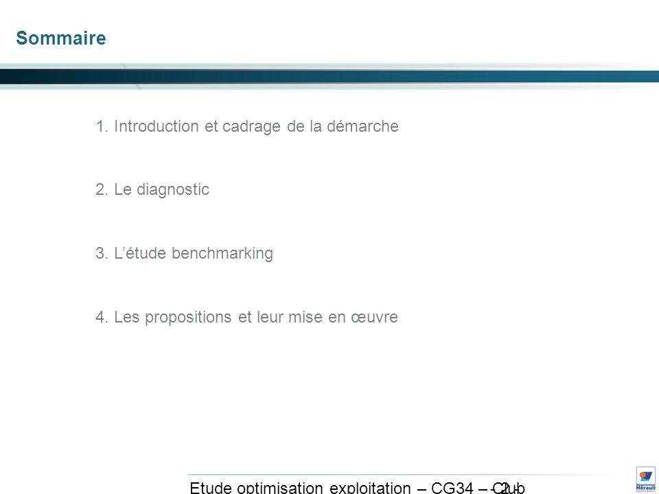 - 2 - Etude optimisation exploitation – CG34 – Club exploitation et système avril 2011 Sommaire 1.