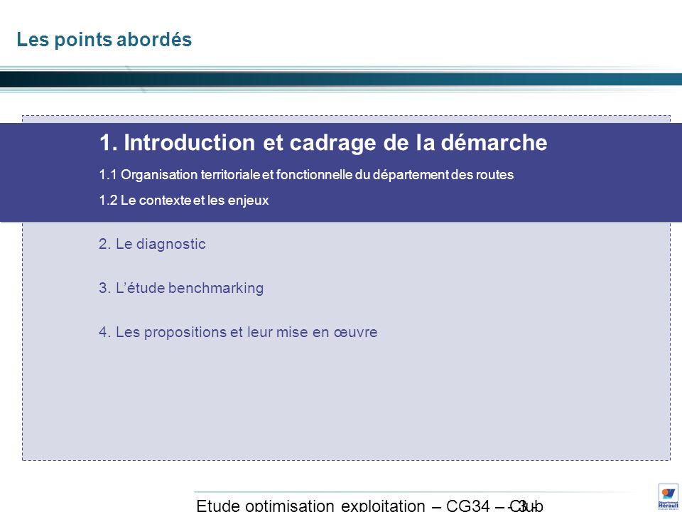 - 4 - Etude optimisation exploitation – CG34 – Club exploitation et système avril 2011 Organisation Territoriale du Département des routes