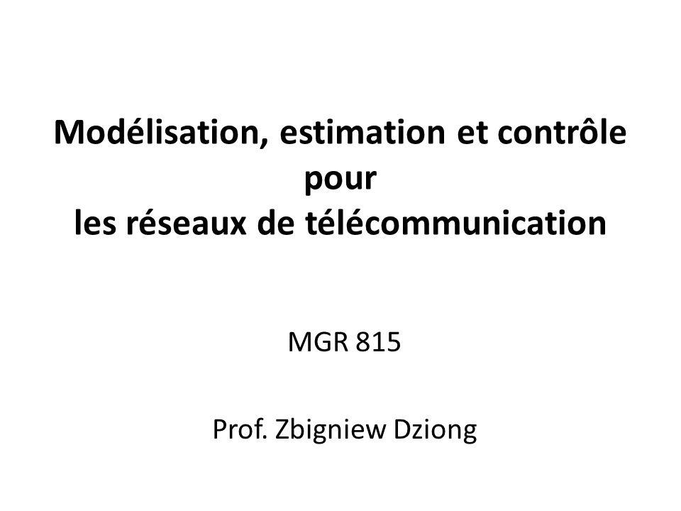 Modélisation, estimation et contrôle pour les réseaux de télécommunication MGR 815 Prof.
