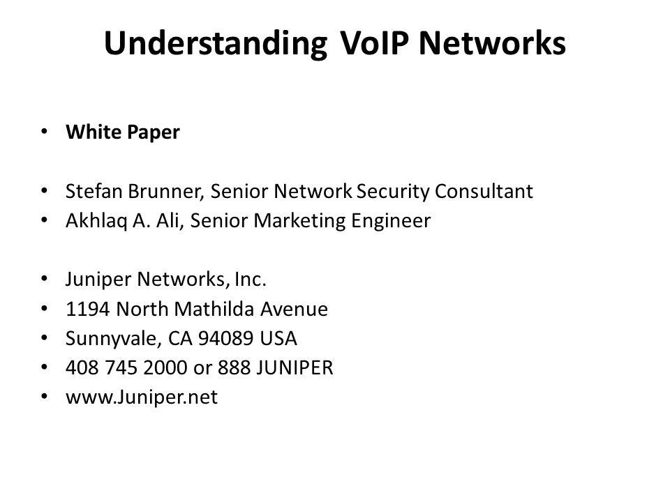 Understanding VoIP Networks White Paper Stefan Brunner, Senior Network Security Consultant Akhlaq A.