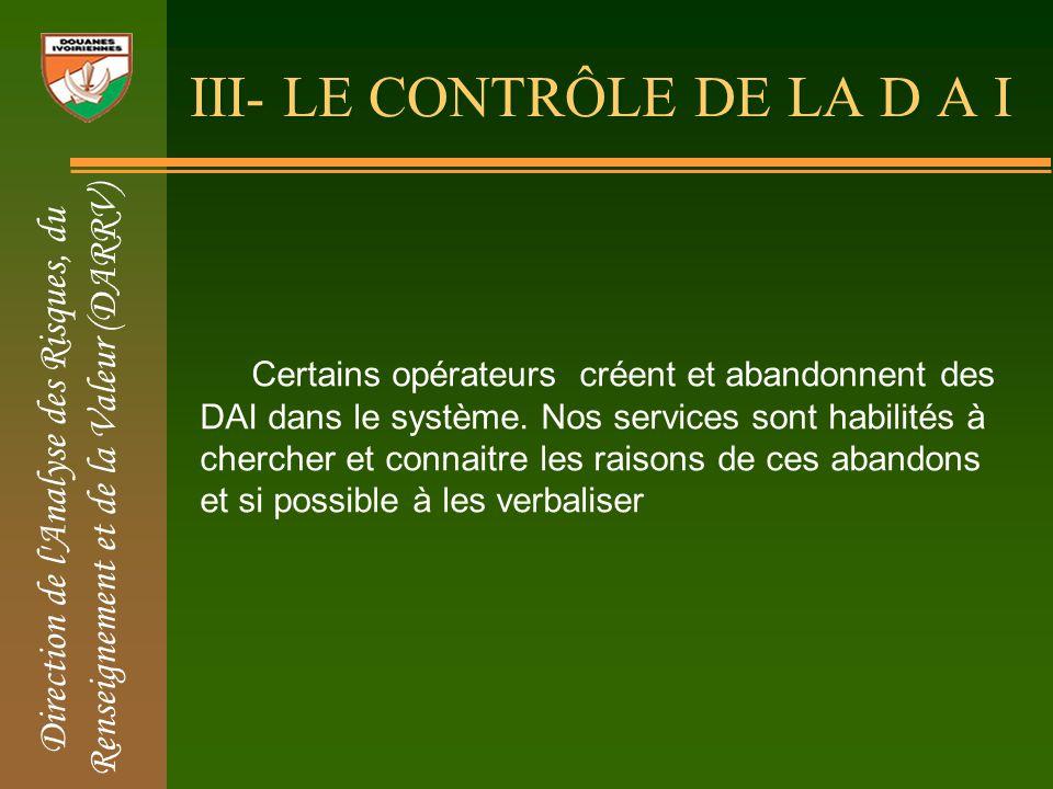 III- LE CONTRÔLE DE LA D A I Certains opérateurs créent et abandonnent des DAI dans le système.