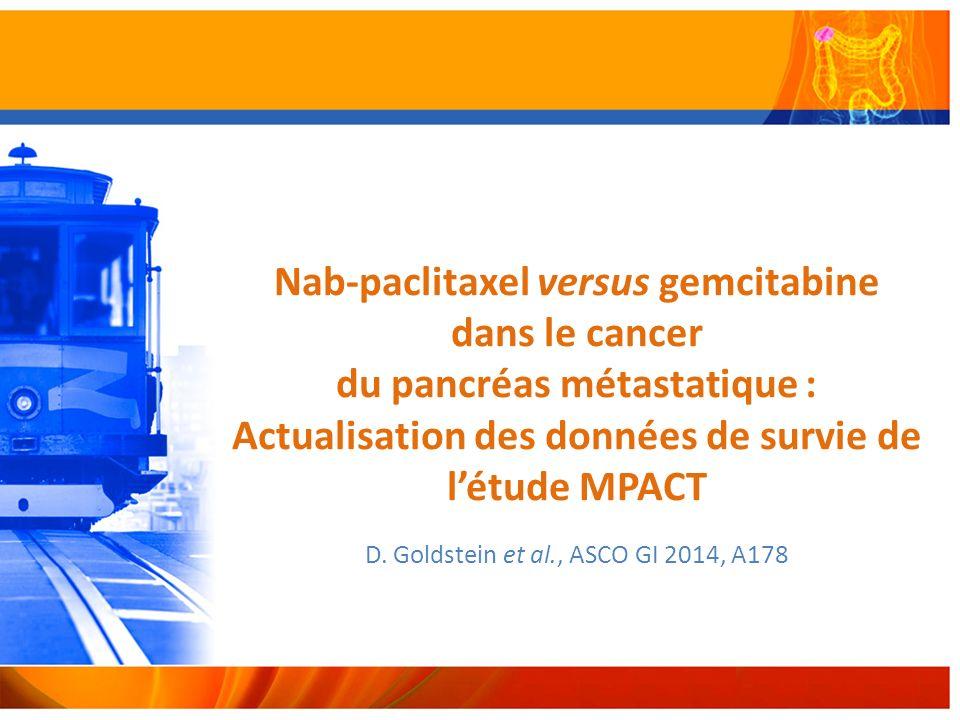 Nab-paclitaxel versus gemcitabine dans le cancer du pancréas métastatique : Actualisation des données de survie de létude MPACT D.