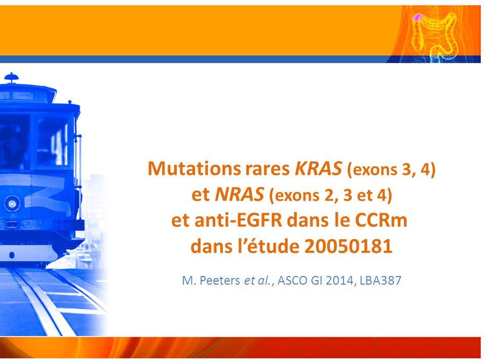 Mutations rares KRAS (exons 3, 4) et NRAS (exons 2, 3 et 4) et anti-EGFR dans le CCRm dans létude 20050181 M.