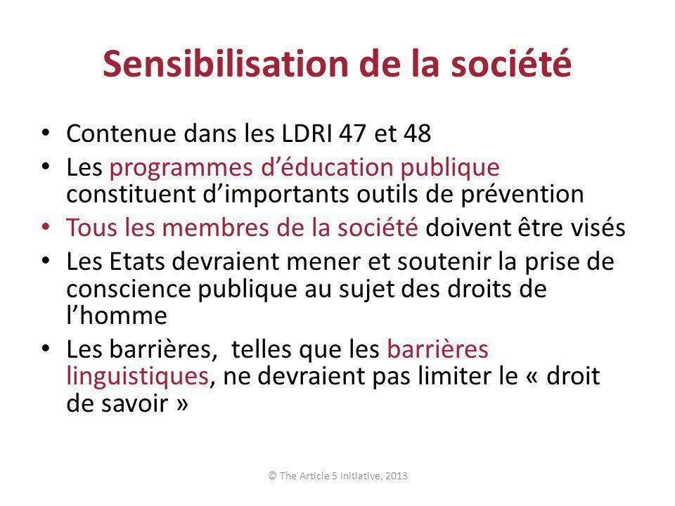 Sensibilisation de la société Contenue dans les LDRI 47 et 48 Les programmes déducation publique constituent dimportants outils de prévention Tous les