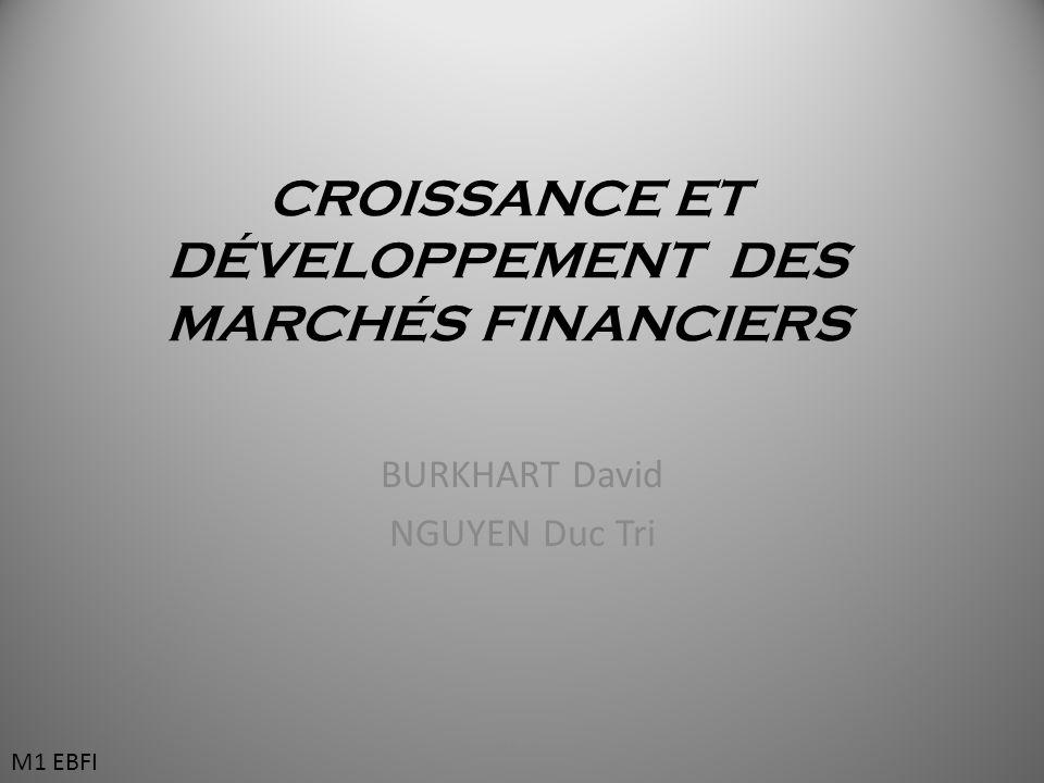 CROISSANCE ET DÉVELOPPEMENT DES MARCHÉS FINANCIERS BURKHART David NGUYEN Duc Tri M1 EBFI