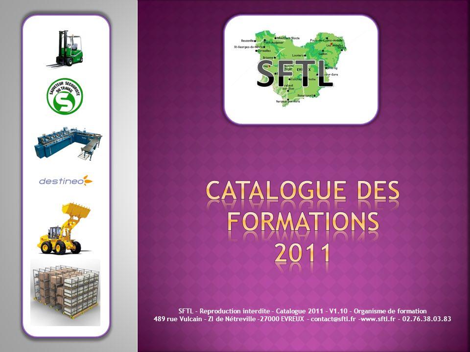 SFTL - Reproduction interdite - Catalogue 2011 - V1.10 - Organisme de formation 489 rue Vulcain – ZI de Nétreville -27000 EVREUX – contact@sftl.fr -ww