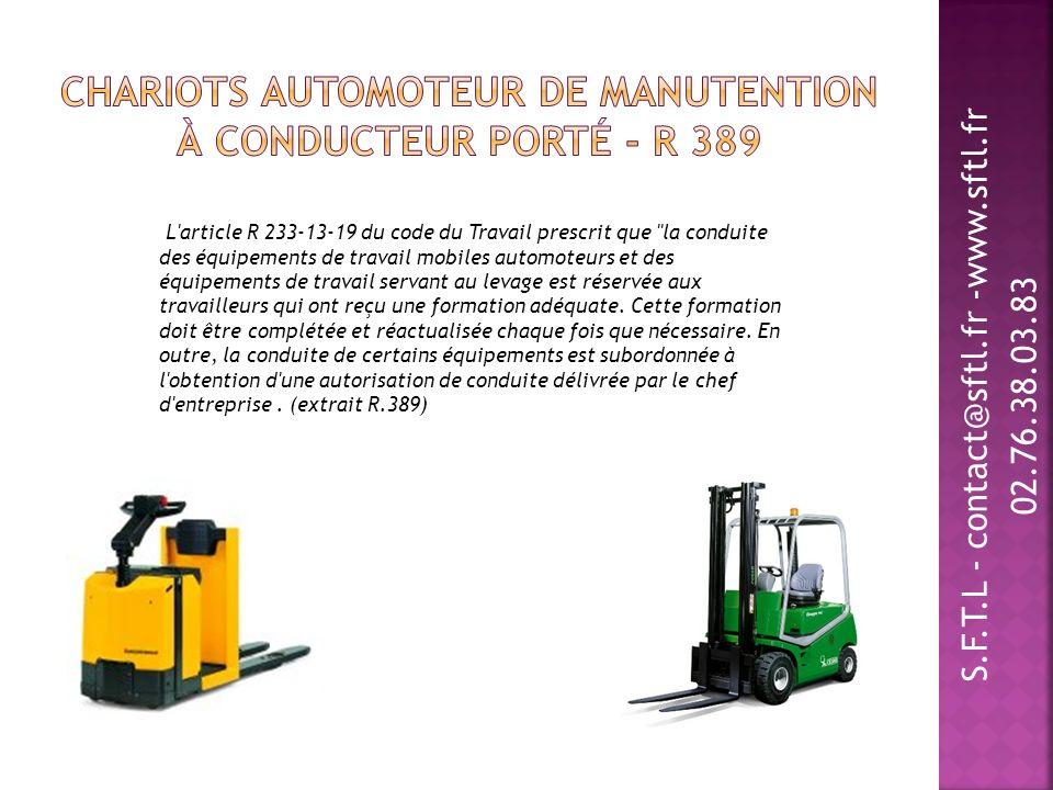 S.F.T.L - contact@sftl.fr -www.sftl.fr 02.76.38.03.83 L'article R 233-13-19 du code du Travail prescrit que