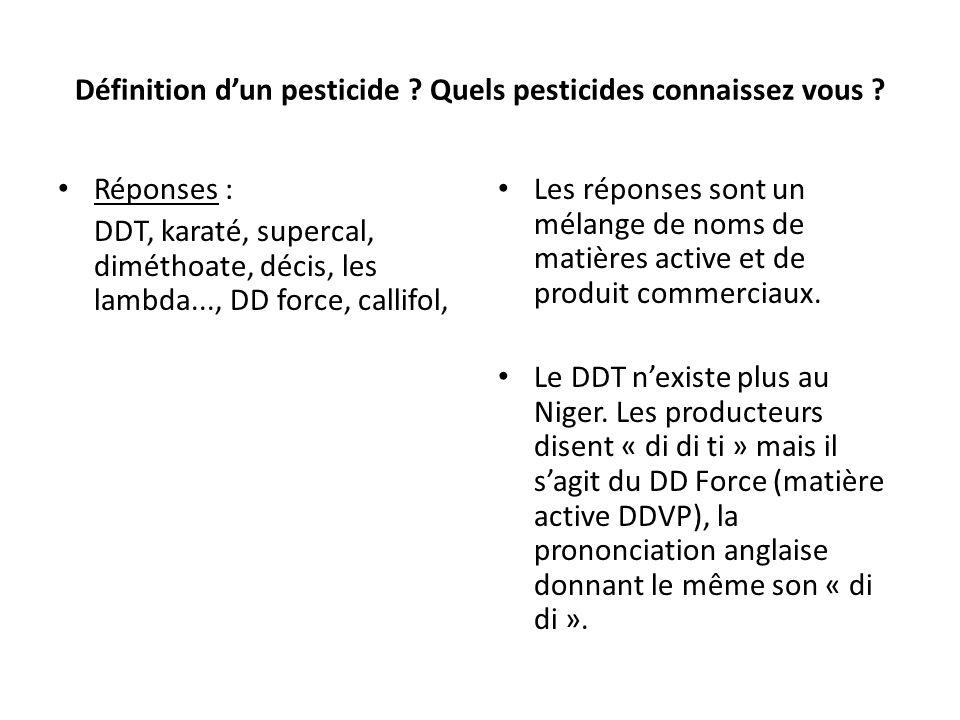 Définition dun pesticide ? Quels pesticides connaissez vous ? Réponses : DDT, karaté, supercal, diméthoate, décis, les lambda..., DD force, callifol,