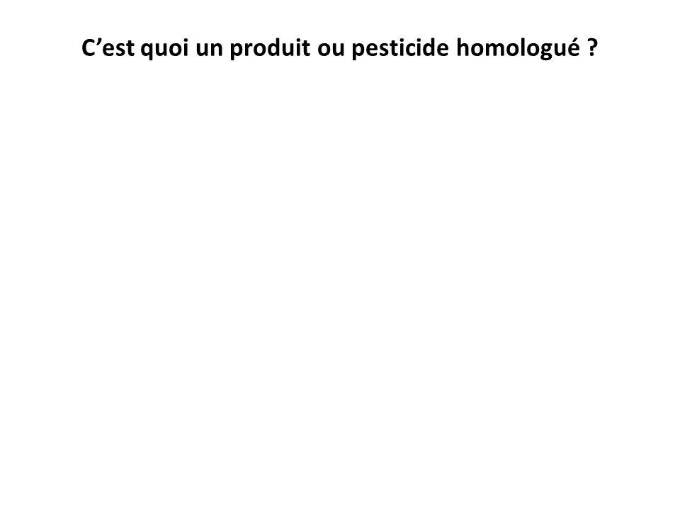 Cest quoi un produit ou pesticide homologué ?