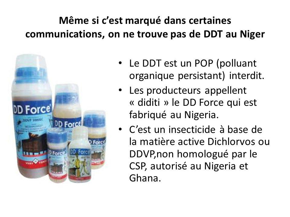 Même si cest marqué dans certaines communications, on ne trouve pas de DDT au Niger Le DDT est un POP (polluant organique persistant) interdit.