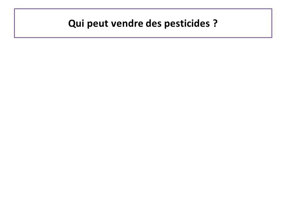 Qui peut vendre des pesticides ?