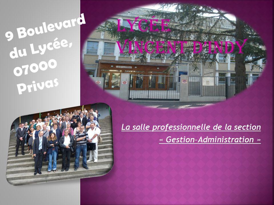 La salle professionnelle de la section « Gestion-Administration » LYCÉE VINCENT DINDY 9 Boulevard du Lycée, 07000 Privas