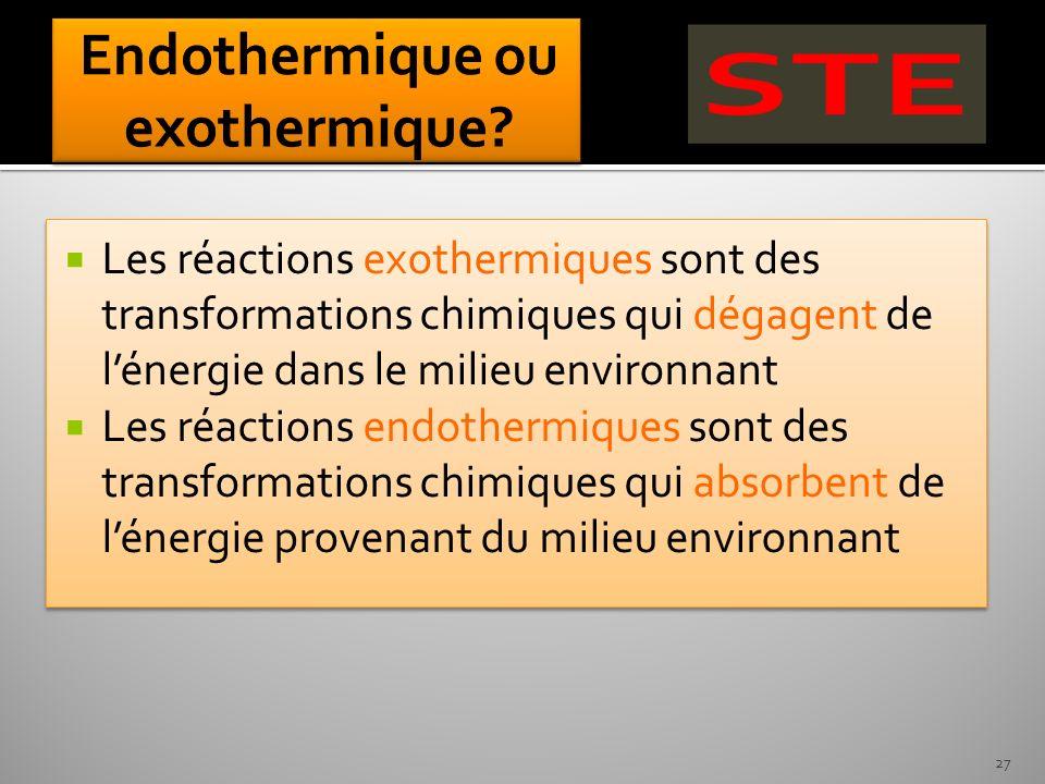 Les réactions exothermiques sont des transformations chimiques qui dégagent de lénergie dans le milieu environnant Les réactions endothermiques sont d
