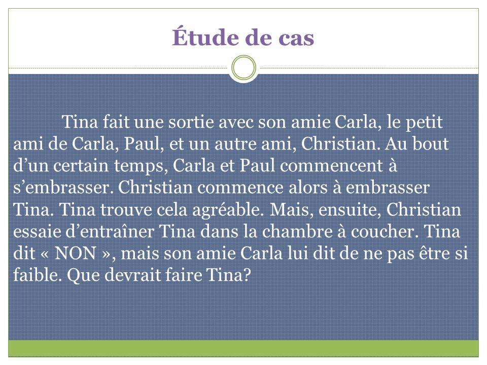 Étude de cas Tina fait une sortie avec son amie Carla, le petit ami de Carla, Paul, et un autre ami, Christian. Au bout dun certain temps, Carla et Pa